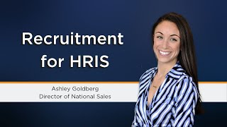 Ashley goldberg, director of national sales, explains why finding the right hire for human resources information systems (hris) is so specific and important....