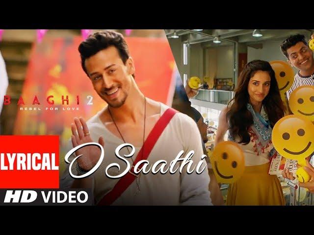 O Saathi Lyrical Video | Baaghi 2 | Tiger Shroff | Disha Patani | Arko | Ahmed Khan Sajid Nadiadwala