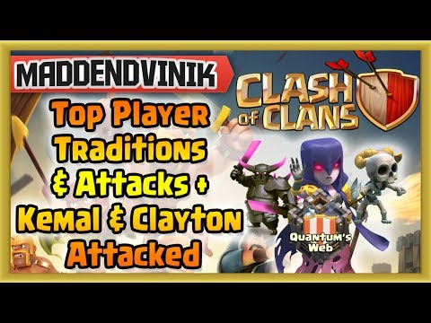 Clash of Clans - Top Player Traditions & Attacks + Kemal & Clayton from Mega Attacked! (Gameplay Commentary)