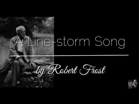A Linestorm Song  Robert Frost