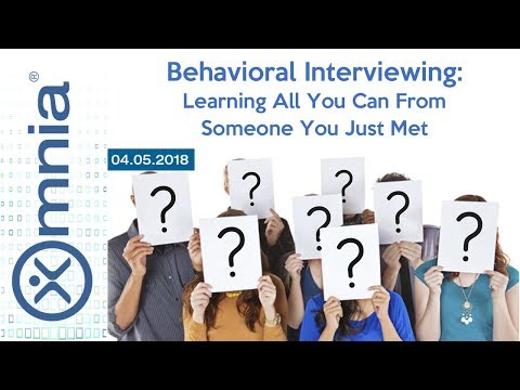 Behavioral Interviewing: Learning all You Can From Someone You Just Met