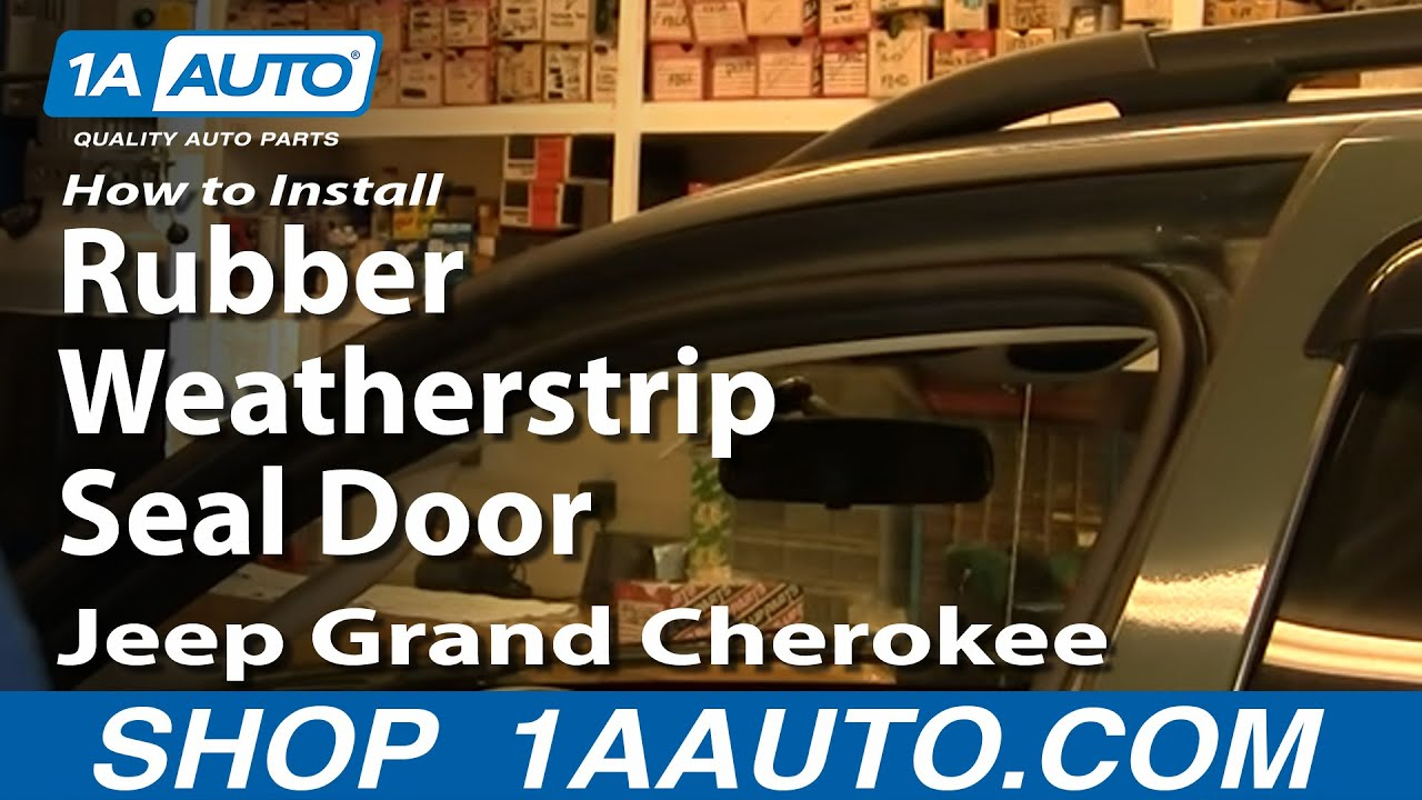 How to install replace rubber weatherstrip seal door jeep grand how to install replace rubber weatherstrip seal door jeep grand cherokee 99 04 1aauto youtube sciox Images