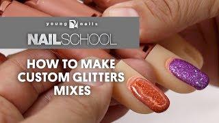 YN NAIL SCHOOL - HOW TO MAKE CUSTOM GLITTER MIXES
