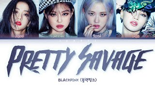 BLACKPINK (블랙핑크) - Pretty Savage [Color Coded Lyrics/Han/Rom/Eng/가사]