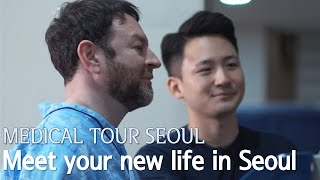[Seoul Medical Tourism] Meet Your New Life in Seoul
