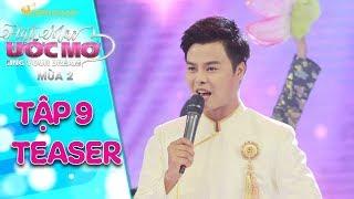 Hát mãi ước mơ 2| teaser tập 9:Võ Minh Lâm đại náo sân khấu với tiết mục cải lương tràn ngập sắc màu