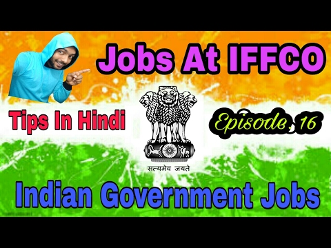 New Government Jobs At IFFCO, Apply Online Soon, Tips In Hindi 2017, Episode - 16