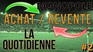 FIFA FUT 15 - ACHAT REVENTE- TECHNIQUE MONOPOLE- LA QUOTIDIENNE - EPISODE 2