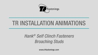TR Hank® Self Clinch Fasteners - Broaching Studs