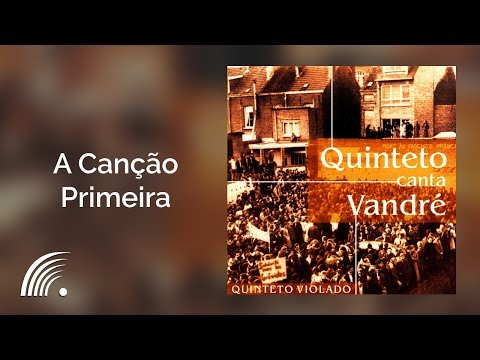 Quinteto Violado - A Canção Primeira - Quinteto Canta Vandré