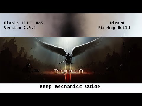 Diablo III 2.4.1 Wizard Firebug - deep mechanics guide