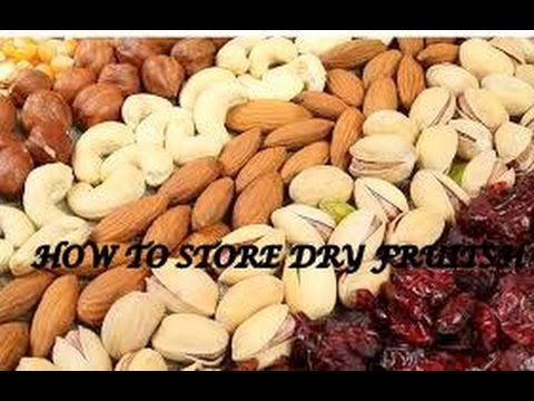 How to store dry fruits