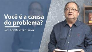 Você é a causa do problema? | Meditando nas Promessas | IPP TV