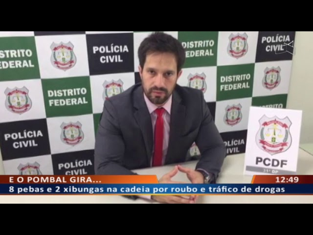 DF ALERTA - 8 pebas e 2 xibungas na cadeia por roubo e tráfico de drogas