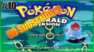 Pokemon Emerald Playthrough #10 |JUST HIT 50 SUBSCRIBERS!!!|