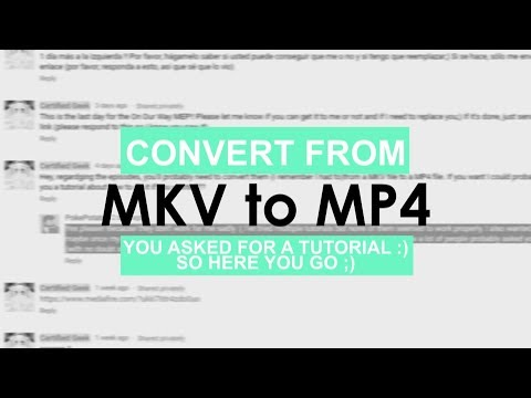 Convert MKV to MP4 files [TUTORIAL]
