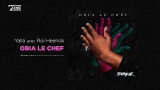 Obia le Chef Ft Roi Heenok  Soufflette  Yalla (audio officiel)