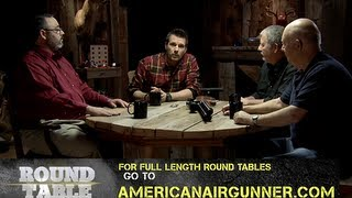 American Airgunner's extended version of the Round Table talk about...