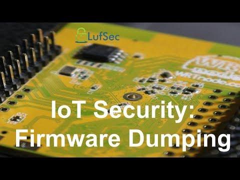 IoT Security: Firmware Dump