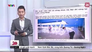 """Thực hư thông tin """"đề xuất cấm mua xăng tại cây xăng của Nhật Bản""""- Tin Tức VTV24"""
