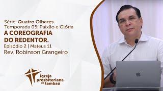 A Coreografia do Redentor - Mc 11:12-19   Robinson Grangeiro   IPTambaú   11/04/2021