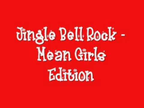 Jingle Bell Rock - Mean Girls Version