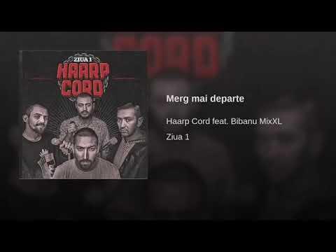 Download Haarp Cord - Merg mai Departe (cu Bibanu MixXL)