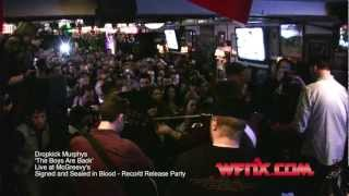WFNX.com presents the Dropkick Murphys - 'The Boys are Back' - Record Release Party at McGreevy's