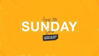 8/15/21 - Apostle Phil Hernandez