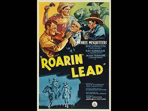 [Western] Roarin' Lead (1936) Robert Livingston, Ray Corrigan, Max Terhune