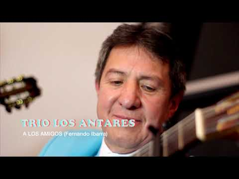 TRIO LOS ANTARES - A LOS AMIGOS