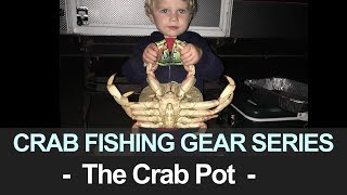 Crab Fishing Gear Series: The Crab Pot
