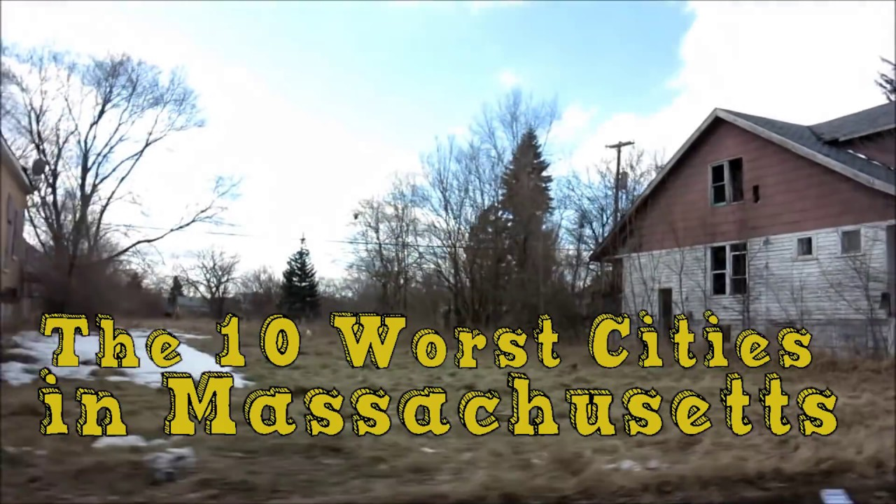 Best Small Towns To Live In The 10 Worst Cities In Massachusetts Explained Doovi