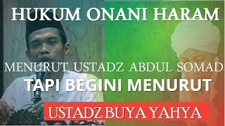 Download Video HUKUM ONANI HARAM MENURUT USTADZ ABDUL SOMAD TAPI BEGINI MENURUT USTADZ BUYA YAHYA MP3 3GP MP4