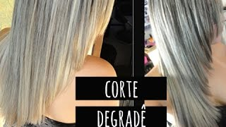 Como cortar o cabelo, CORTE DEGRADÊ - G...