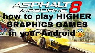 How to play HIGHER GRAPHICS games in your Android....😱