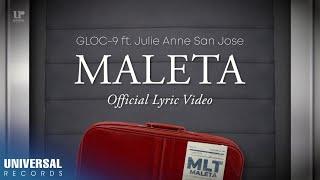 Gloc-9 Feat. Julie Anne San Jose - Maleta