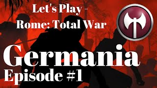 MAN DOWN - Germania Episode 1 - Let's Play Rome: Total War