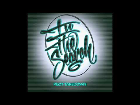 IN THE SEARCH - Pilot Takedown