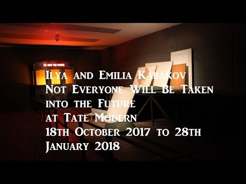 Review - Ilya and Emilia Kabakov : Not Everyone Will Be Taken into the Future at Tate Modern