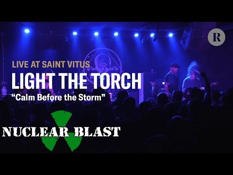 LIGHT THE TORCH - Calm Before The Storm (OFFICIAL LIVE VIDEO)