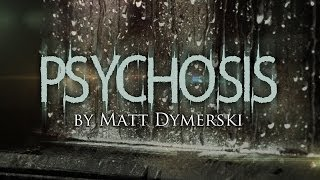 """Psychosis"" Creepypasta Audio Horror Radio Theater Video - Chilling Tales for Dark Nights"