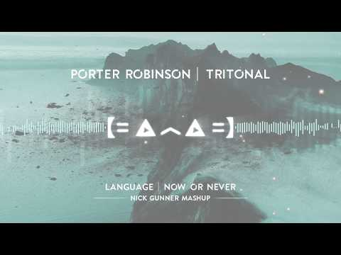 Porter Robinson & Tritonal Language vs Now or Never