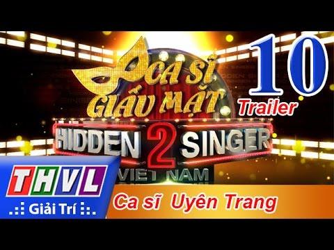 THVL | Ca sĩ giấu mặt 2016 - Tập 10: Ca sĩ Uyên Trang - Trailer