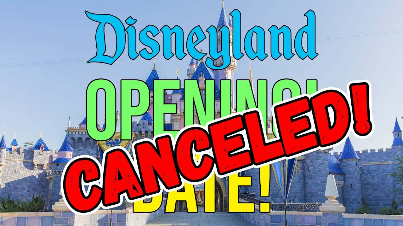 DISNEYLAND CANCELS JULY 17 REOPENING