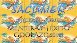 SACUMER DE IQUITOS - MENTIRAS (EXITO PRIMICIA 2010 AGOSTO)