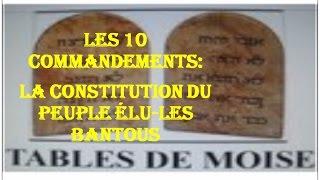 VÉRITÉ RÉVÉLÉE I-3:  LES 10 COMMANDEMENTS: LA CONSTITUTION DU PEUPLE ÉLU - LES  HEBREUX BANTOUS
