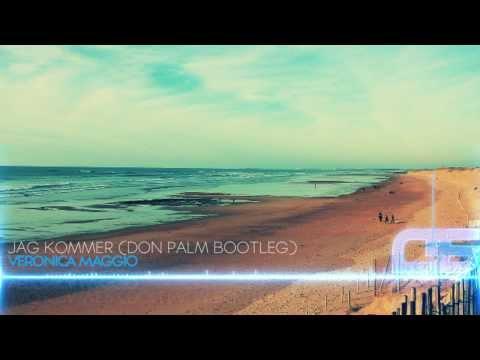 Veronica Maggio - Jag Kommer (Don Palm Bootleg)