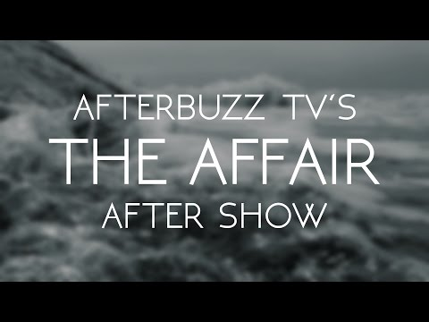 The Affair Season 3 Episode 1 Review & After Show   AfterBuzz TV