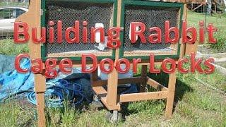 Making Rabbit Cage Door Locks